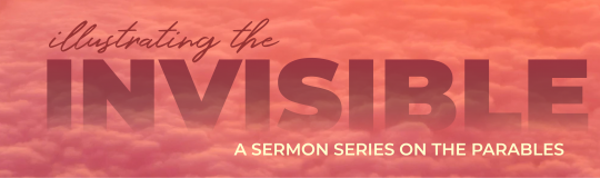 red cloudy sky with words illustrating the invisible, a sermon series on the Parables