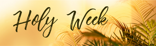 golden background with palm fronds and words Holy Week